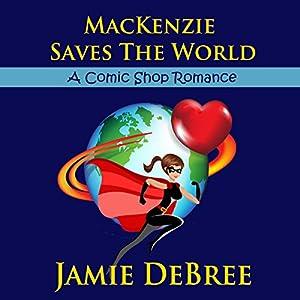 MacKenzie Saves the World Audiobook