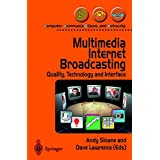 Multimedia Internet Broadcasting: Quality, Technology and Interface