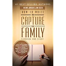 How to Write and Capture Your Family Yearbook and Story: A Story Starter Guide & Workbook to Write Your Family's Stories, Memories & Activities of the Calendar Year (Elite Story Starters 3)