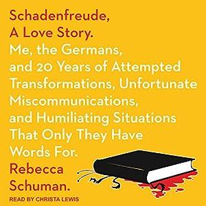 Schadenfreude, a Love Story Audiobook