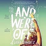 And We're Off | Dana Schwartz