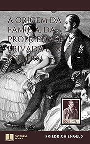 A origem da Família, da Propriedade Privada e do Estado: (com notas)