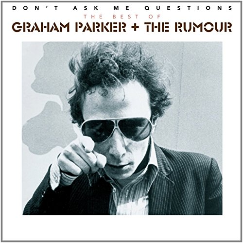 Graham Parker And The Rumour – Don't Ask Me Questions The Best Of (2014) [FLAC]