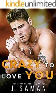 Crazy to Love You: A Forbidden, Rockstar Standalone Romance (Wild Love Book 4)