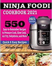 Ninja Foodi Cookbook 2021: 550 Easy-to-Remember Recipes to Pressure Cook, Slow Cook, Air Fry, Dehydrate, and More
