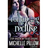 Romancing the Recluse (Stop Dragon My Heart Around Series Book 1)