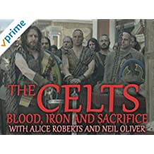 The Celts: Blood, Iron and Sacrifice with Alice Roberts and Neil Oliver