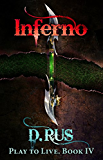 Inferno (Play to Live: Book # 4)