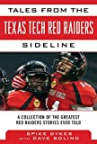 img - for Tales from the Texas Tech Red Raiders Sideline: A Collection of the Greatest Red Raider Stories Ever Told (Tales from the Team) book / textbook / text book