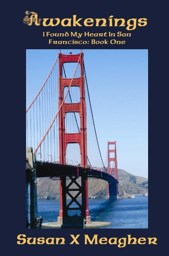 Awakenings : I Found My Heart in San Francisco Book One