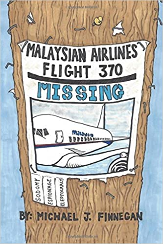 and Espionage Malaysian Airlines Flight 370 Kleptocracy Sodomy