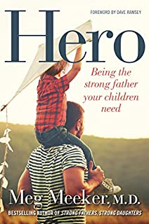 Book Cover: Hero: Being the Strong Father Your Children Need