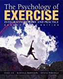 The Psychology of Exercise : Integrating Theory and Practice, Lox and Martin Ginis, Kathleen A., 1890871699