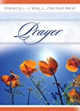 Prayer: Strength for the Soul from Our Daily Bread (STRENGTH FOR THE SOUL BOOK)