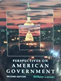 Perspectives on American Government : A Comprehensive Reader, Lasser, William, 0669416428