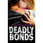 Deadly Bonds: Book Three of The Mindhunters   Anne Marie Becker