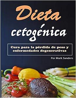 Amazon.com: Dieta cetogénica: Cura para una pérdida de peso y enfermedades degenerativas (Spanish Edition) (9781797801407): Mark Sanders: Books
