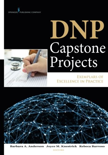 DNP Capstone Projects: Exemplars of Excellence in Practice