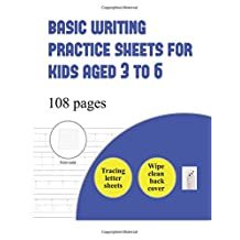 Basic Writing Practice Sheets for Kids aged 4 to 6 (letter tracing): Over 100 basic handwriting practice sheets for children aged 3 to 6: This book contains suitable handwriting paper for children who would like to practice their handwriting by tracing letters.