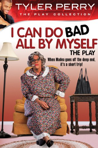 Amazon Com Tyler Perry S I Can Do Bad All By Myself The