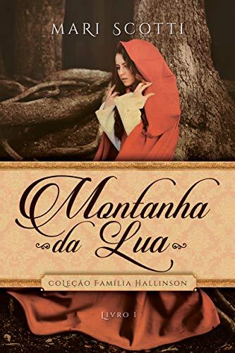 Montanha da Lua (Família Hallinson Livro 1)