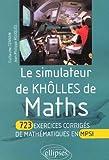 Le simulateur de Khôlles de Maths. 723 exercices corrigés de mathématiques en MPSI