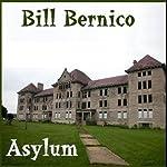 Asylum | Bill Bernico