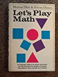 Let's Play Math, Michael Holt and Zoltan P. Dienes, 0802704182