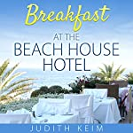 Breakfast at the Beach House Hotel | Judith Keim