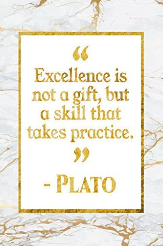 Excellence Is Not A Gift, But A Skill That Takes Practice: Gold Marble Plato Quote Notebook