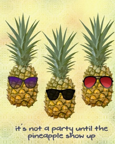 It's Not a Party Until the Pineapple Show Up: Funny Pineapple Notebook, Lined Blank Wide Ruled Journal by River Breeze Press