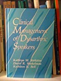 Clinical Management of Dysarthric Speakers 9780890793169