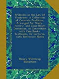 img - for Problems in the Law of Contracts: A Collection of Concrete Problems, Arranged for Study, Review, and Class-Room Discussion, in Connection with Case Books, Textbooks, Or Lectures, with Reference Notes book / textbook / text book