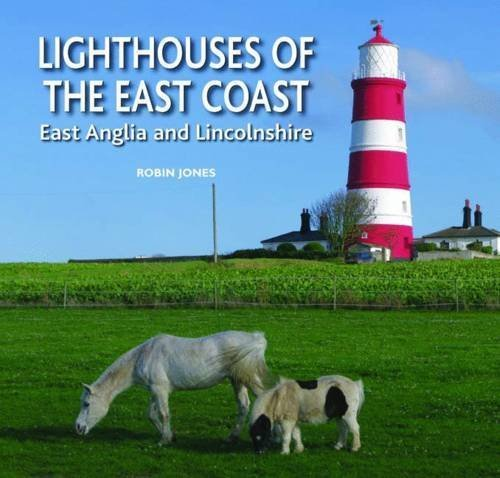 - Lighthouses of the East Coast: East Anglia and Lincolnshire by Jones, Robin (2013) Hardcover