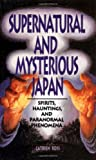 img - for Supernatural and Mysterious Japan: Spirits, Hauntings and Paranormal Phenomena book / textbook / text book