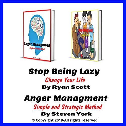 Stop Being Lazy and Anger Managment: Change Your Life, Simple and Strategic Method