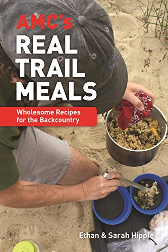 Real Meal (AMC's Real Trail Meals: Wholesome Recipes for the Backcountry)