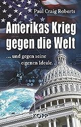 Amerikas Krieg gegen die Welt