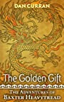 The Golden Gift (The Adventures of Baxter Heavytread Book 1)