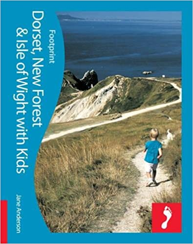 Book Dorset, New Forest and the Isle of Wight with Kids (Footprint Travel Guides) (Footprint with Kids)