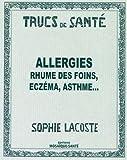 Allergies rhume des foins, eczéma, asthme ...