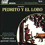 Pedrito y el Lobo: Cuento para aprender musica [Peter and the Wolf: A Tale to Learn Music] (Texto Completo) |  Prokofiev