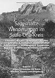 Sagenhafte Wanderungen Im Saale-Orla-Kreis, Alexander Blöthner and Alexander Blöthner, 3732294722