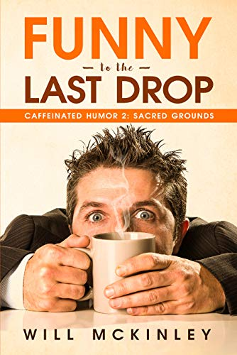 Funny to the Last Drop: Caffeinated Humor 2: Sacred Grounds