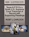 Texas and P R Co V. Smith U. S. Supreme Court Transcript of Record with Supporting Pleadings, Robt L. Carlock, 127008447X