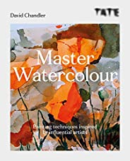 Tate: Master Watercolour: Painting techniques inspired by influential artists (English Edition)