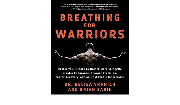 Breathing for Warriors: Master Your Breath to Unlock More ...
