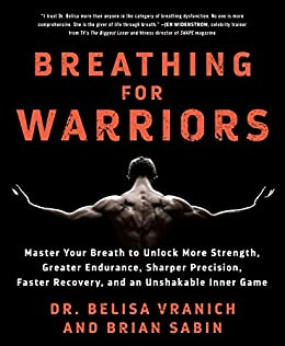 Amazon.com: Breathing for Warriors: Master Your Breath to ...