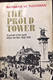 img - for The Proud Tower; a Portrait of the World Before the War, 1890-1914 book / textbook / text book