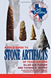 Stone Artifacts of Texas Indians, Ellen Sue Turner and Thomas R. Hester, 0891230513